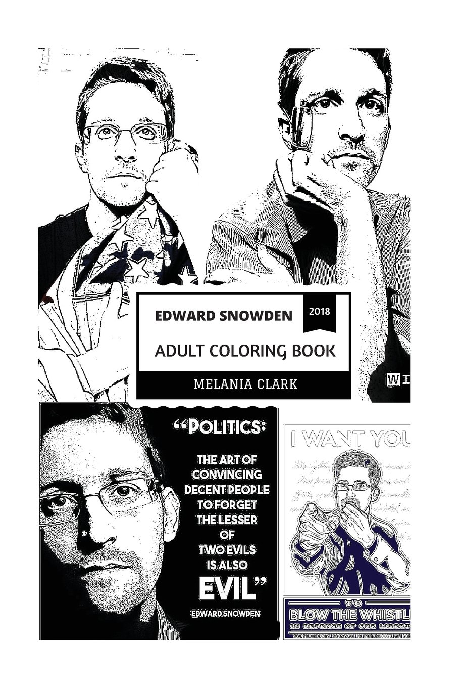 Read Online Edward Snowden Adult Coloring Book: A Whisteblower and Dissident, Privacy Advocate and American Hero, Freedom for All Inspired Adult Coloring Book (Edward Snowden Coloring Books) PDF