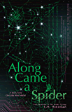 Along Came A Spider (The Legends Chronicles Book 1)