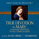 True Devotion to Mary: With Preparation for Total
