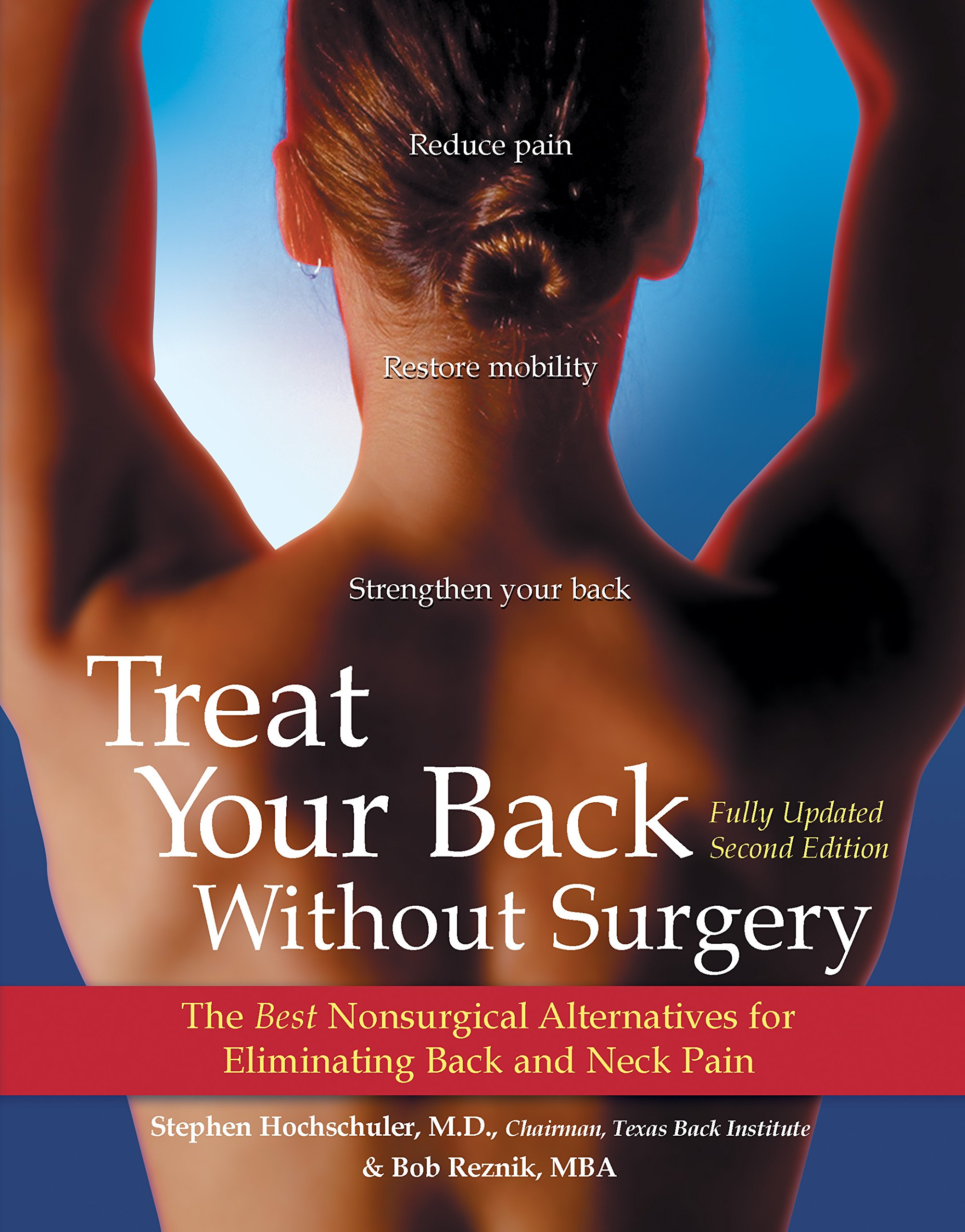 Download Treat Your Back Without Surgery: The Best Nonsurgical Alternatives for Eliminating Back and Neck Pain, Fully Updated Second Edition pdf