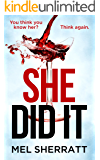 She Did It: You think you know her? Think again.