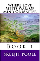 Where Love Meets War: Of Mind Or Matter: Book 1 Kindle Edition