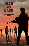 Dead and Back (The Zombie Crisis--Book 2)
