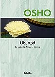 Libertad: La valentía de ser tú mismo (Spanish Edition)