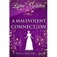 A Malevolent Connection: A Regency Cozy Historical Murder Mystery (Beatrice Hyde-Clare Mysteries Book 9)