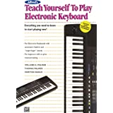 Alfred's Teach Yourself to Play Electronic Keyboard: Everything You Need to Know to Start Playing Now! (Teach Yourself Series