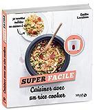 Cuisiner avec un rice cooker - super facile