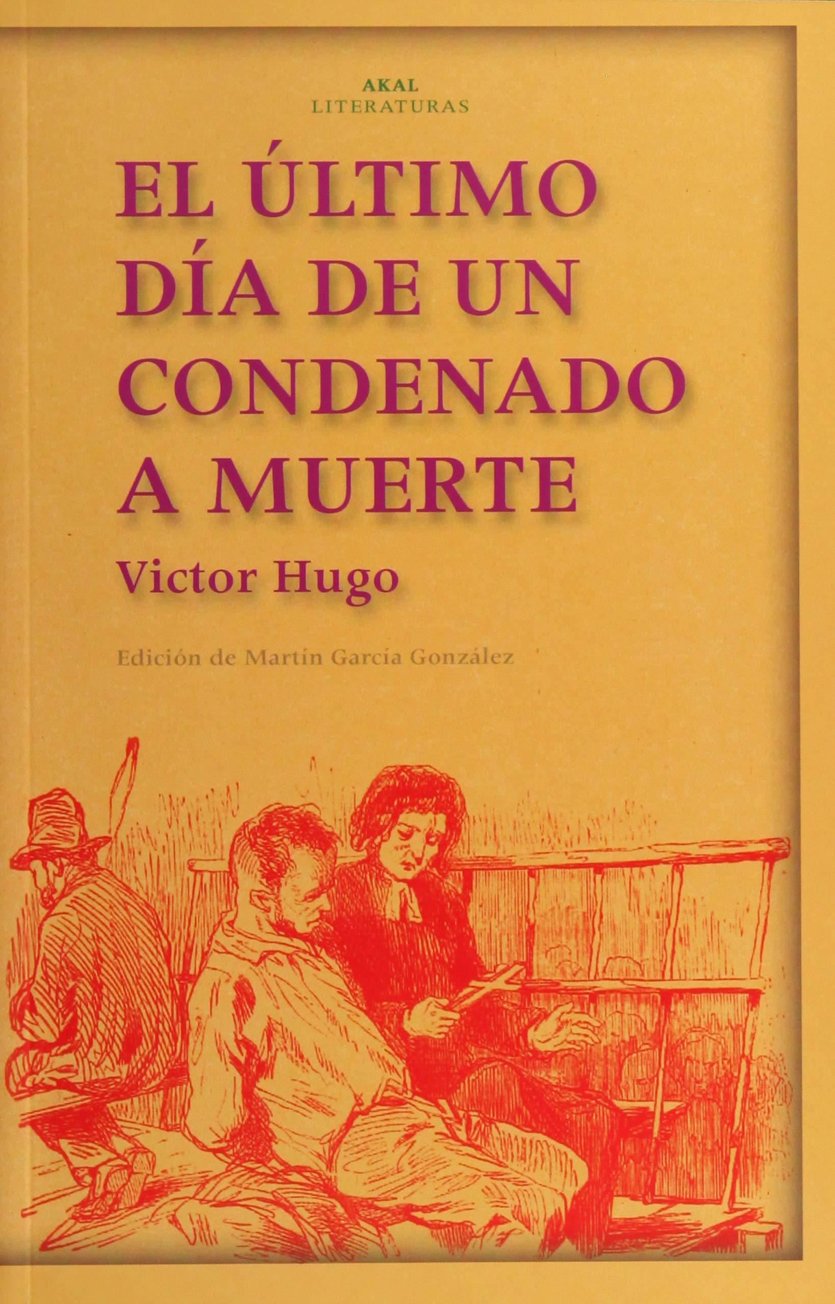El último día de un condenado a muerte. Claude Gueux: 16 Akal Literaturas: Amazon.es: Hugo, Victor: Libros