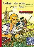 La Révolution française, Tome 2 : Colas, les rois, c'est fini !