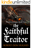The Faithful Traitor (Wizard & Dragon Book 2)