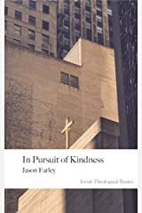 In Pursuit of Kindness: 2nd Edition Kindle Edition