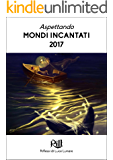 Aspettando Mondi Incantati 2017: I dieci racconti finalisti del XXIII Trofeo RiLL