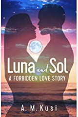 Luna and Sol: A Forbidden Love Story Kindle Edition