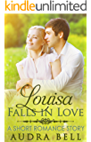 Louisa Falls in love: A Short Romance Story (The Loves Series Book 12)