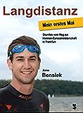 Langdistanz - Mein erstes Mal: Skurriles vom Weg zur Ironman-Europameisterschaft in Frankfurt