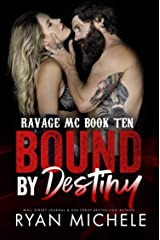 Bound by Destiny (Ravage MC Bound Series Book Five): A Motorcycle Club Romance (Ravage MC #10) Kindle Edition