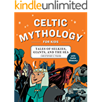 Celtic Mythology for Kids: Tales of Selkies, Giants, and the Sea
