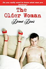 The Older Woman: Do You Really Want to Know What Men Are Thinking? Kindle Edition