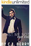 Trust Me Not - Part Five: (The Trust Me Not Series, Book 5)