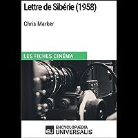 Lettre de Sibérie de Chris Marker: Les Fiches Cinéma d'Universalis (French Edition)