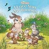 Disney Bunnies:  I Love You, My Bunnies (Disney Storybook (eBook))
