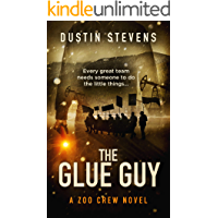 The Glue Guy - A Thriller: A Zoo Crew Novel (Zoo Crew series Book 4)