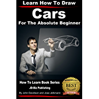 Learn How to Draw Cars For the Absolute Beginner (Learn to Draw Book 9) (English Edition)