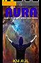 AURA: Book One Of The Senses Novels