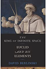 The King of Infinite Space: Euclid and His Elements Kindle Edition