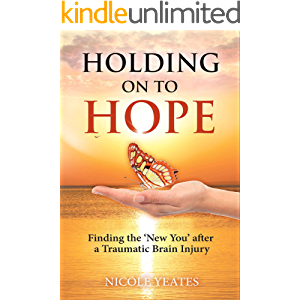 HOLDING ON TO HOPE: Finding the 'New You' after a Traumatic Brain Injury