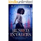 Hushed Invaders : A Dystopian Romance Novel