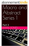 Macro and Abstract Series 1: Part 3 (Macro and Abstract I.) (English Edition)