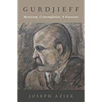 Gurdjieff: Mysticism, Contemplation, and Exercises (Oxford Studies in Western Esotericism) (English Edition)