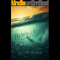 Herói de Água (Herdeiros do Não-Mundo Livro 1)