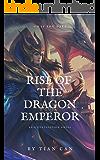RISE OF THE DRAGON EMPEROR V1: An Epic Cultivation Saga