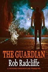 The Guardian: The Divine Chronicles - Prequel Kindle Edition
