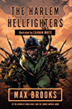 Harlem Hellfighters: The extraordinary story of the legendary black regiment of World War I