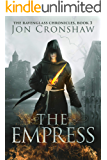 The Empress: Book 3 of the coming-of-age epic fantasy serial (The Ravenglass Chronicles)