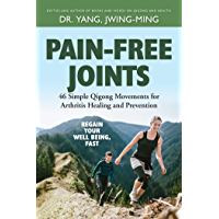 Pain-Free Joints: Simple Qigong Movements for Arthritis Healing and Prevention