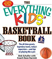 The Everything Kids Basketball Book 2nd Edition: