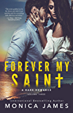 Forever My Saint: All The Pretty Things Trilogy Volume 3
