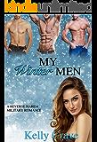 My Winter Men: A Military Reverse Harem Romance (Cities Of Heat Book 3)