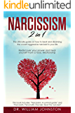 Narcissism: 2 in 1 - The Ultimate Guide On How To Beat and Disarming the Covert-Aggressive Narcissist in Your Life. Rediscover Your Power and Heal Yourself From a Toxic Relationship