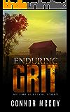 Enduring Grit: an EMP survival story (The Off Grid Survivor Book 3)
