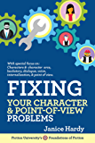 Fixing Your Character & Point of View Problems: Book One: Revising Your Novel (English Edition)