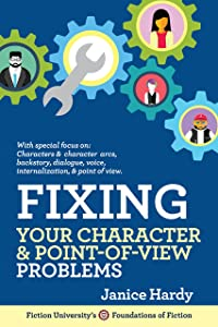 Fixing Your Character & Point of View Problems: Book One: Revising Your Novel