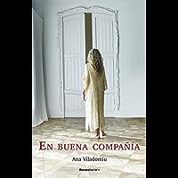 En buena compañía (Novela) (Spanish Edition)