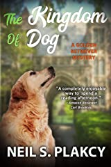 The Kingdom of Dog (Cozy Dog Mystery): #2 in the golden retriever mystery series (Golden Retriever Mysteries) Kindle Edition