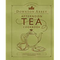 The Official Downton Abbey Afternoon Tea Cookbook: Teatime Drinks, Scones, Savories & Sweets (Downton Abbey Cookery)