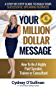 Your Million Dollar Message: How To Be A Highly Paid Speaker, Trainer or Consultant (English Edition)